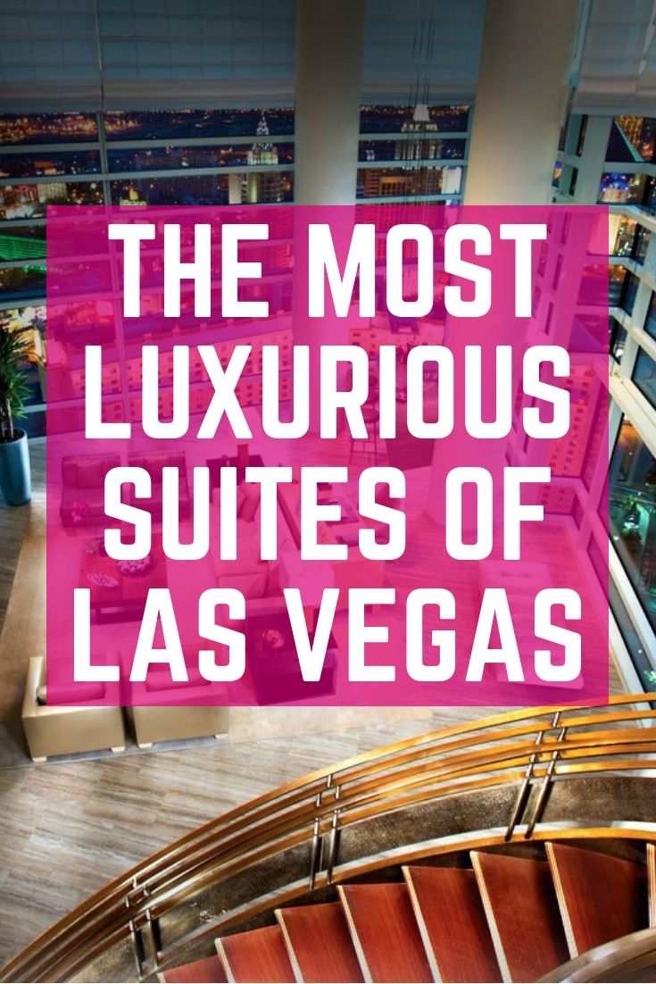 The Most Luxurious suites of Las Vegas