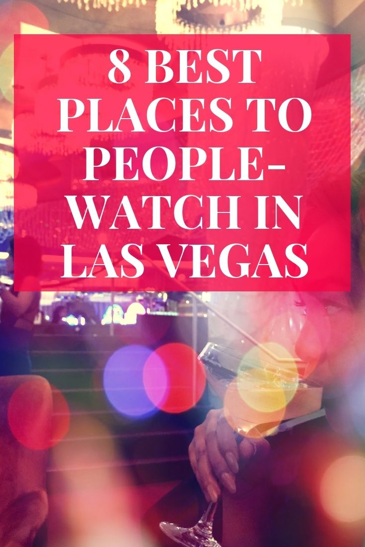 Best Places To People-Watch In Vegas