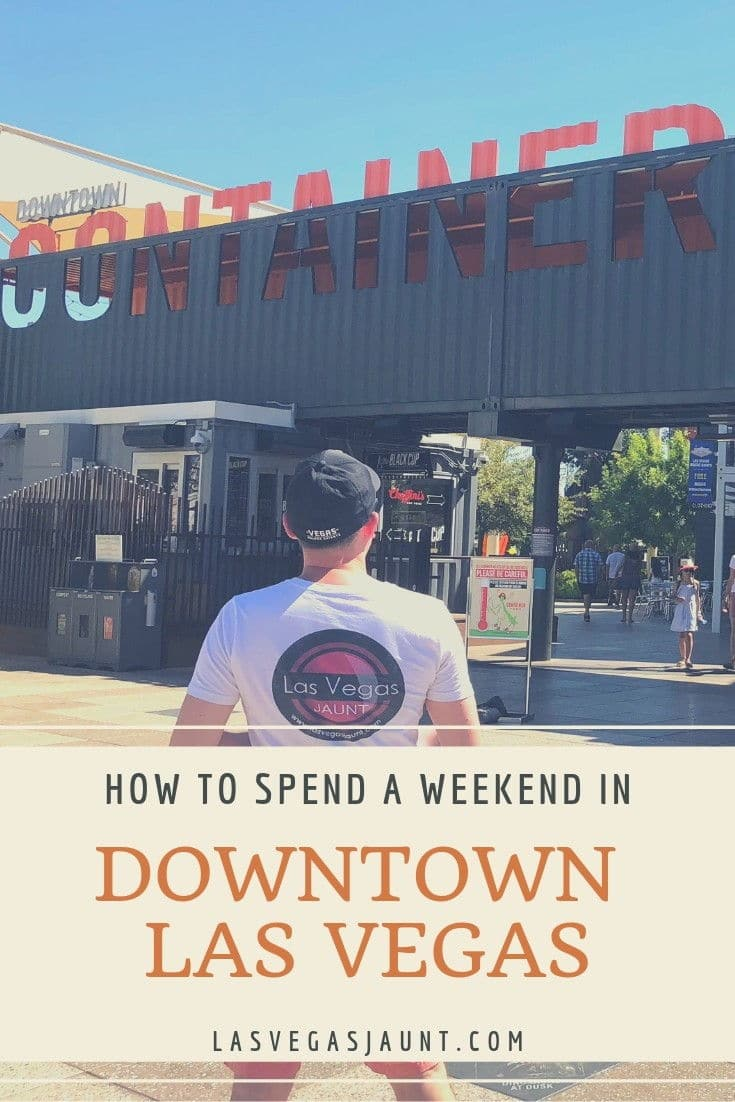 How to Spend a Weekend in Downtown Las Vegas