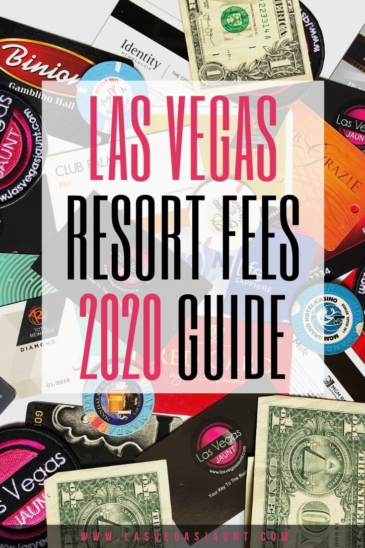 Las Vegas Resort Fees 2020 Guide