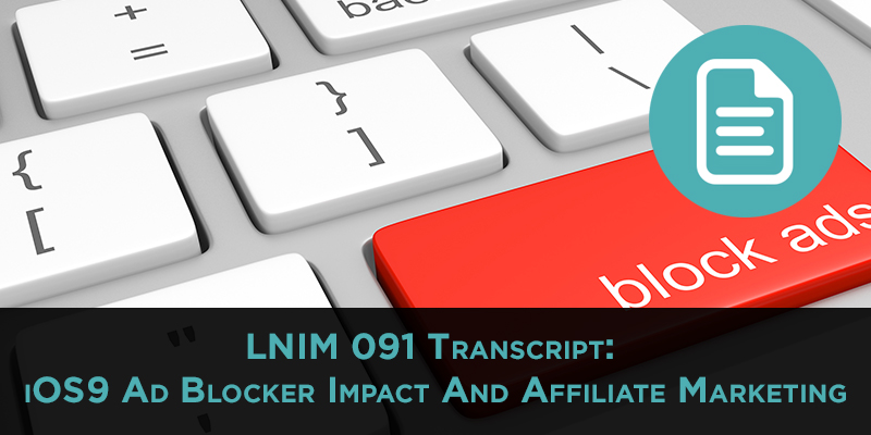 iOS9 Ad Blocker: LNIM091 Transcript