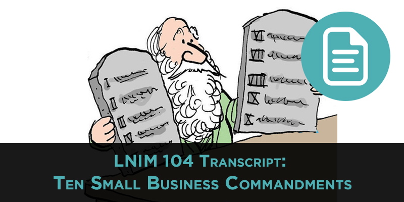 LNIM104 Transcript: The 10 Commandments of Small Business