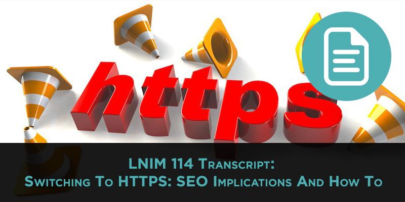 LNIM114 Transcript: Switching To HTTPS
