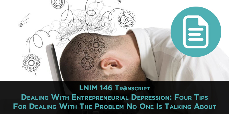 LNIM 146 Transcript: AI in Marketing and Addressing Entrepreneurial Depression