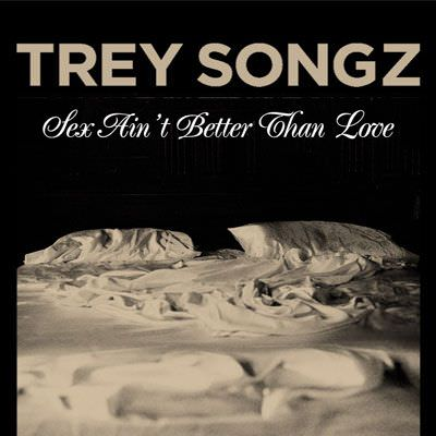 Trey Songz – Sex Ain't Better Than Love (Music Video)