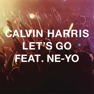 Calvin Harris – Let's Go ft. Ne-Yo (Music Video)