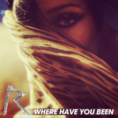 Rihanna – Where Have You Been (Music Video)
