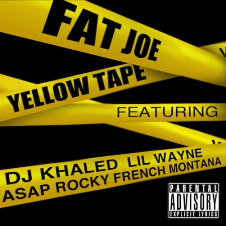 Fat Joe – Yellow Tape (Ft. Lil Wayne, A$AP Rocky & French Montana)
