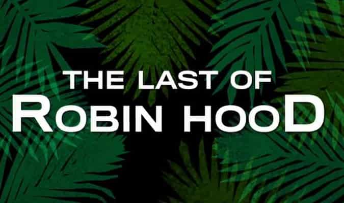 The Last of Robin Hood – Trailer