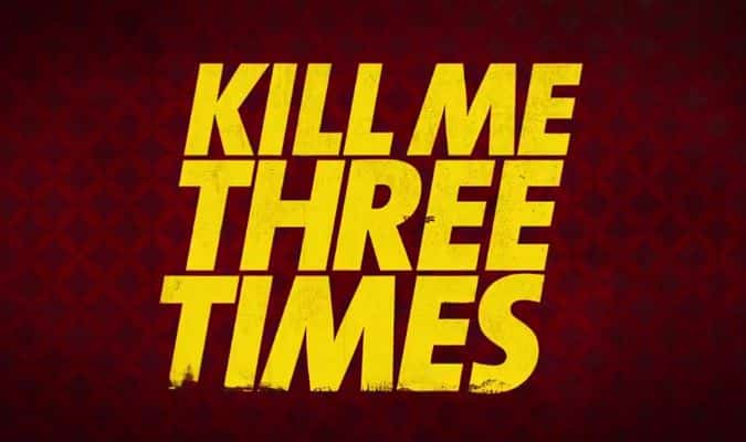 Kill Me Three Times – Red Band Trailer