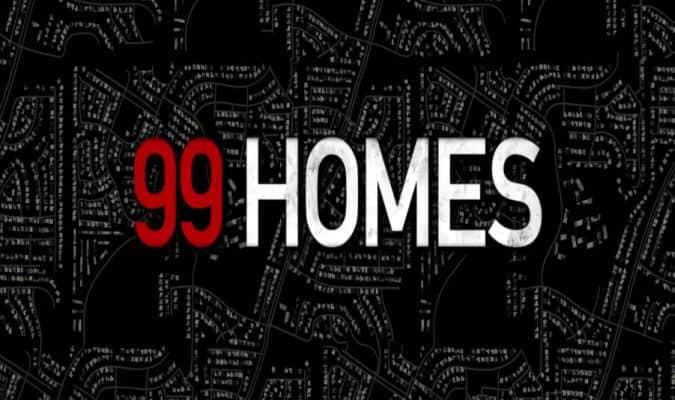 99 Homes – Trailer