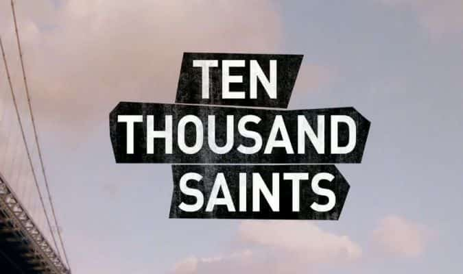 Ten Thousand Saints (10,000 Saints) – Trailer
