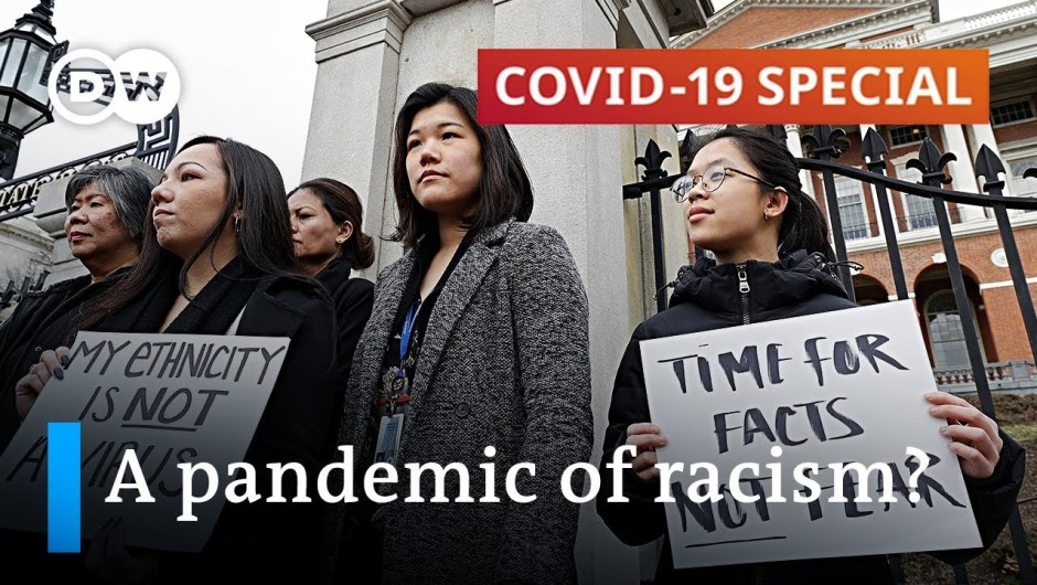 How the coronavirus pandemic fuels racism | COVID-19 Particular