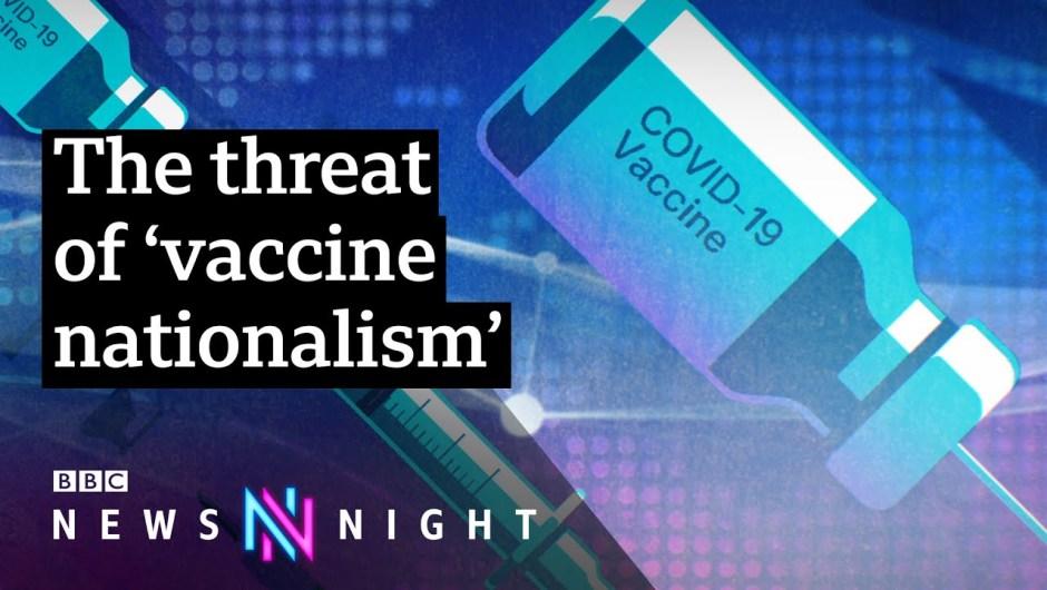 Covid: UK combating patent-free Covid vaccine proposals – BBC Newsnight