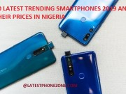 Trending Android smartphones and there prices in Nigeria