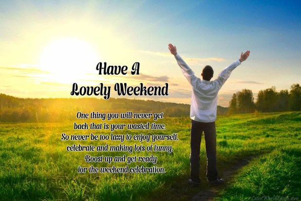 Weekend Well Spent Quotes - Latest World Events