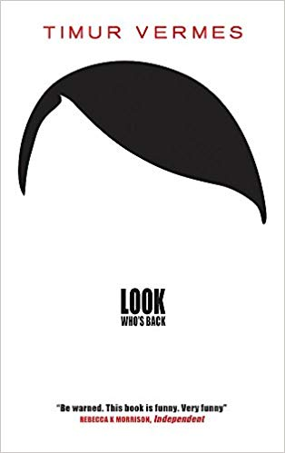 The Wolf's Lair: A Review of Look Who's Back by Timur Vermes (originally published in German as Er ist wieder da)