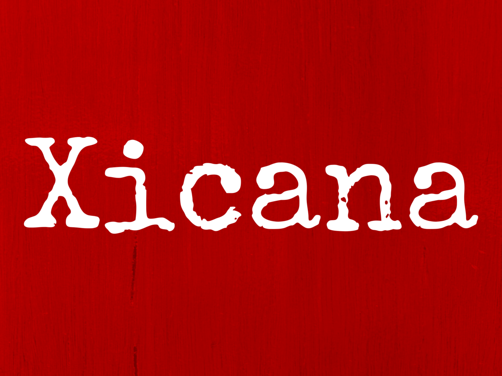 What's With the 'X' in 'Xicanisma?'