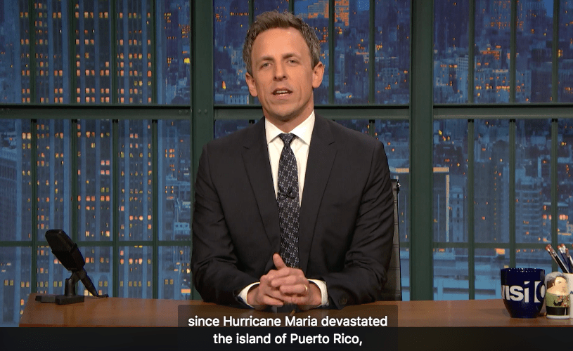 Seth Meyers Just Reminded People That Puerto Rico After Hurricane María Still Matters (VIDEO)