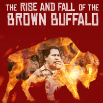 PBS Documentary 'The Rise and Fall of the Brown Buffalo' Takes BIG Storytelling Risk… And Scores