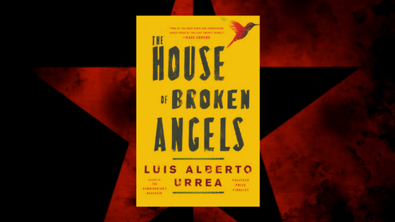 Luis Alberto Urrea's THE HOUSE OF BROKEN ANGELS Triumphs in All Its Mexican-American Glory