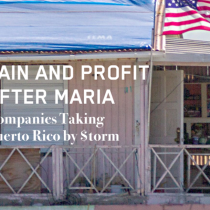 These Are the Companies Profiting Off Puerto Rico After Hurricane María, Report Says