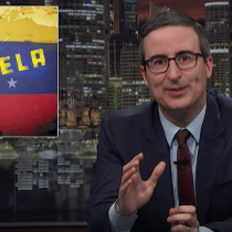 LAST WEEK TONIGHT WITH JOHN OLIVER Spent 20 Minutes on Venezuela (VIDEO)