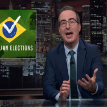 John Oliver Spent 16 Minutes Talking About Why We Should All Be Really Worried About Brazil's Presidential Elections