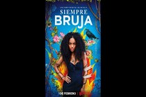 Twitter Users React to Netflix's SIEMPRE BRUJA, Critiquing the Show for Following Racist Tropes