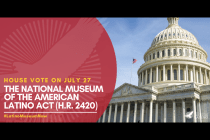 Congressional Hispanic Caucus Statement on Historic House Passage of National Museum of the American Latino Act