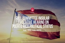 Here Is the FULL VIDEO of the Insular Affairs Legislative Hearing on Puerto Rico Political Status