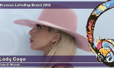 Lady Gaga leva p Prêmio Todo El Mundo do LatinPop Brasil