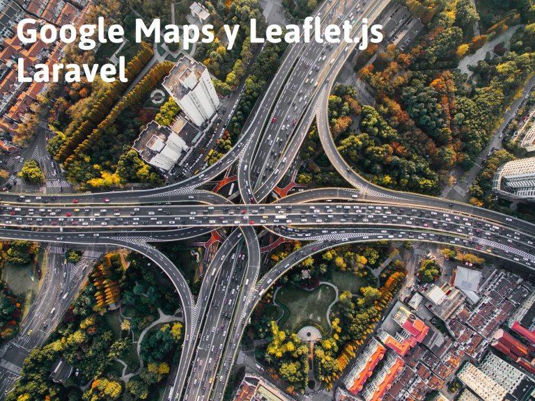 Laravel Google Maps o Leaflet