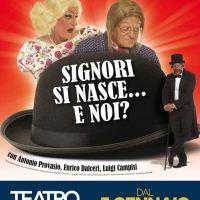 "Napoli e I Legnanesi con ""Signori si nasce… e noi?"""
