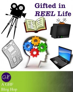 GHF January Blog Hop: Gifted in Reel Life