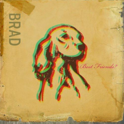 "Brad ""Best Friends?"" Mixer"