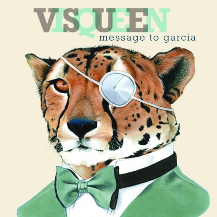 """Visqueen """"Message to Garcia"""" P/E"""