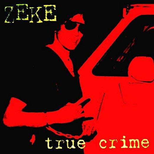 """Zeke """"True Crime"""" P/E/M"""
