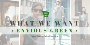 What We Want Wednesday Envious Green