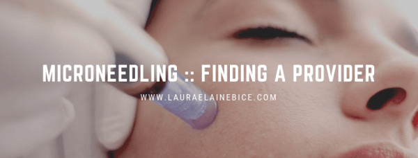 Microneedling Results in Columbus Central Ohio Finding a Provider