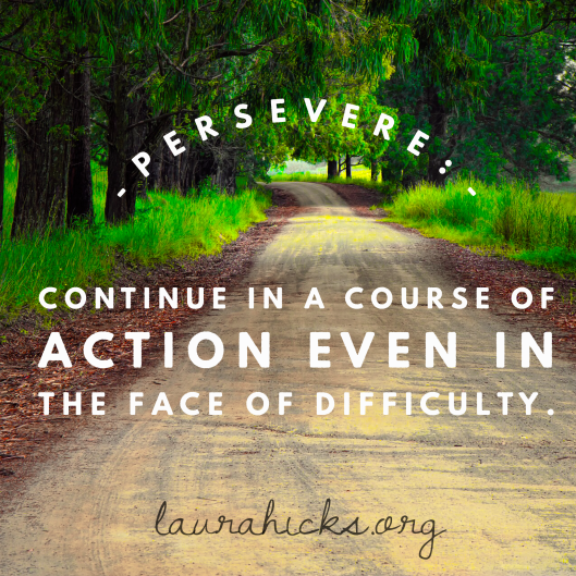 Are You Ready to Persevere this Year? Continue on your course even in the face of difficulty!