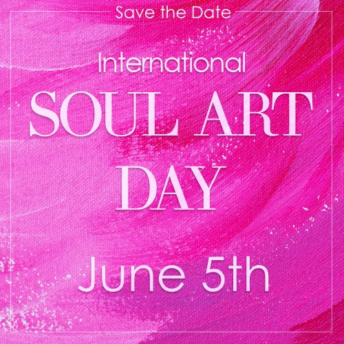 Save the Date - Soul Art Day coming June 5th