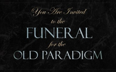 Funeral for the Old Paradigm