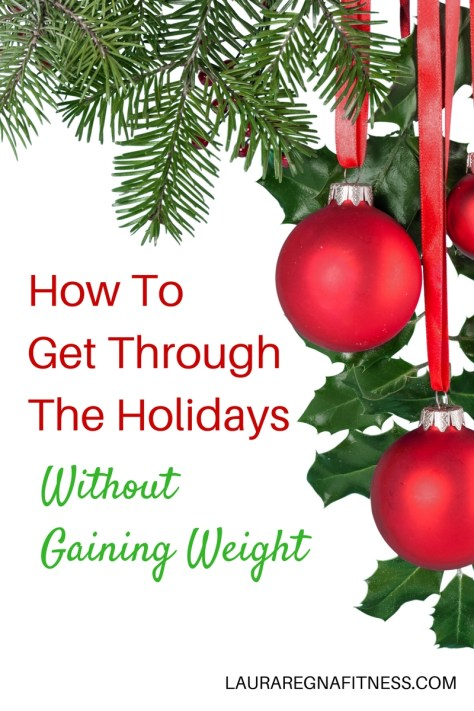How To Get Through The Holidays Without Gaining Weight