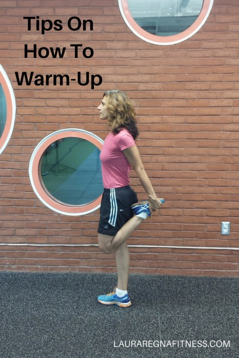 Tips On How To Warm-Up-Laura Regna Fitness