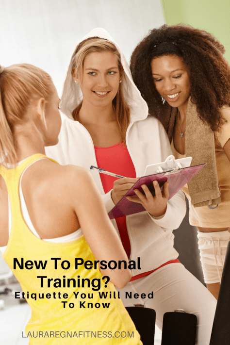 are-you-new-to-personal-training-etiquette-you-will-need-to-know-lauraregnafitness.com