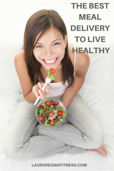 The Best Meal Delivery To Live Healthy- Laura Regna Fitness