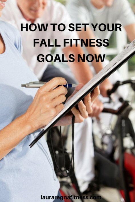 How to set your fall fitness goals now-Laura Regna Fitness