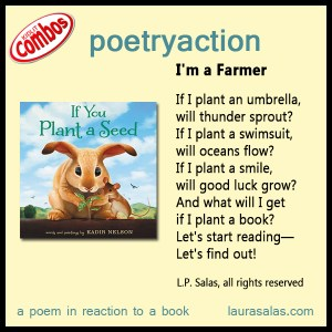 A Poetryaction for If You Plant a Seed [Poetry Friday]