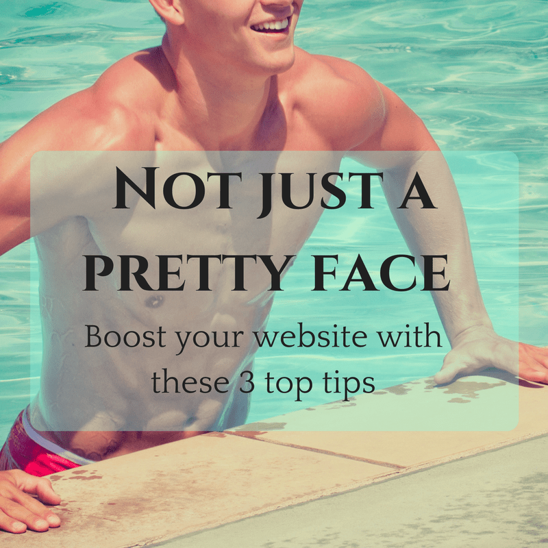 "Title page, attractive man leaving a swimming pool. Text is ""Not just a pretty face. Boost your website with these 3 top tips"""